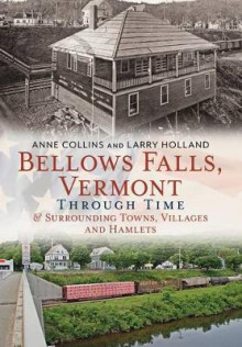 Bellows Falls, Vermont Through Time av Anne Collins og Larry Holland (Heftet)