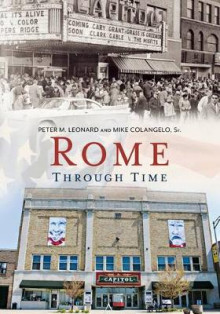 Rome Through Time av Peter Leonard og Mike Colangelo (Heftet)