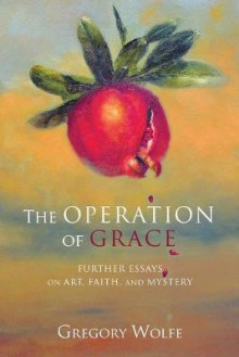 The Operation of Grace av Gregory Wolfe (Heftet)