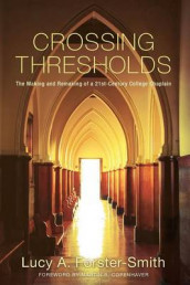 Crossing Thresholds av Lucy A. Forster-Smith (Heftet)