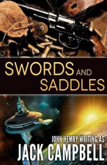 Swords and Saddles av Jack Campbell (Heftet)