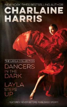 Dancers in the Dark & Layla Steps Up av Charlaine Harris (Heftet)
