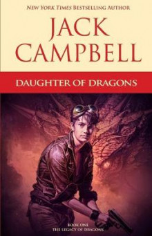Daughter of Dragons av Jack Campbell (Heftet)