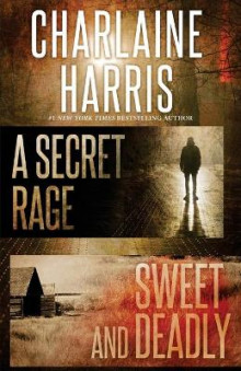 A Secret Rage and Sweet and Deadly av Charlaine Harris (Heftet)