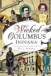 Wicked Columbus, Indiana av Paul J Hoffman (Heftet)