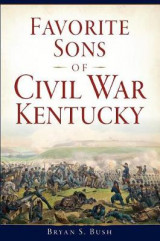 Omslag - Favorite Sons of Civil War Kentucky
