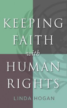 Keeping Faith with Human Rights av Linda Hogan (Heftet)
