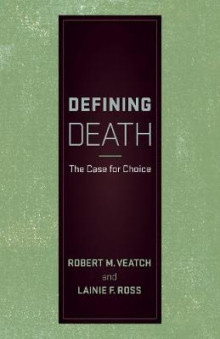 Defining Death av Robert M. Veatch og Lainie F. Ross (Heftet)