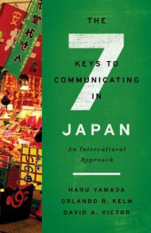 The Seven Keys to Communicating in Japan av Haru Yamada, Orlando R. Kelm og David A. Victor (Heftet)
