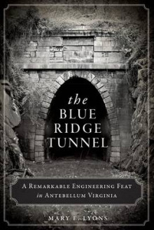 The Blue Ridge Tunnel av Mary E Lyons (Heftet)