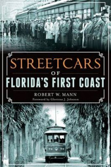 Streetcars of Florida's First Coast av Robert W Mann (Heftet)