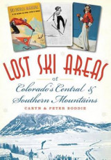 Omslag - Lost Ski Areas of Colorado's Central and Southern Mountains