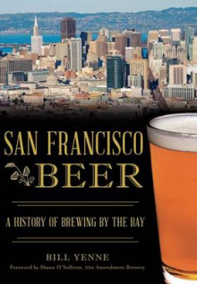 San Francisco Beer av Bill Yenne (Heftet)