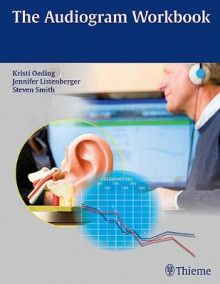 The Audiogram Workbook av Kristi A. M. Oeding, Jennifer Listenberger og Steven Smith (Heftet)