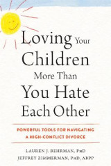 Omslag - Loving Your Children More Than You Hate Each Other