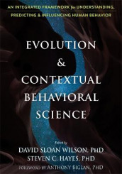 Evolution and Contextual Behavioral Science av Anthony Biglan, Steven C. Hayes og David S Wilson (Heftet)