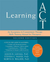 Learning ACT, 2nd Edition av Steven C. Hayes, Jason B. Luoma og Robyn D. Walser (Heftet)