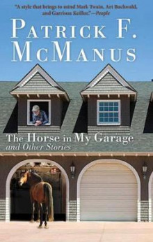 The Horse in My Garage and Other Stories av Patrick F McManus (Heftet)
