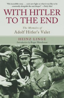 With Hitler to the End av Heinz Linge og Roger Moorhouse (Heftet)