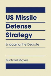 US Missile Defense Strategy av Michael Mayer (Innbundet)