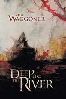 Deep Like the River av Tim Waggoner (Heftet)