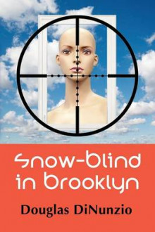 Snow-Blind in Brooklyn av Douglas Dinunzio (Heftet)