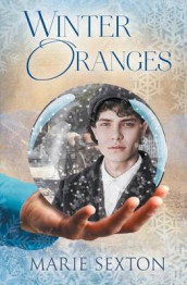 Winter Oranges av Marie Sexton (Heftet)