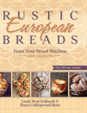 Rustic European Breads from Your Bread Machine av Diana Collingwood Butts og Linda West Eckhardt (Innbundet)