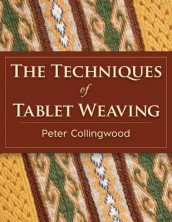 The Techniques of Tablet Weaving av Peter Collingwood (Heftet)