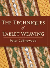 The Techniques of Tablet Weaving av Peter Collingwood (Innbundet)