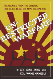 Unrestricted Warfare av Colonel Qiao Liang og Colonel Wang Xiangsui (Heftet)