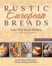 Rustic European Breads from Your Bread Machine av Diana Collingwood Butts og Linda West Eckhardt (Heftet)