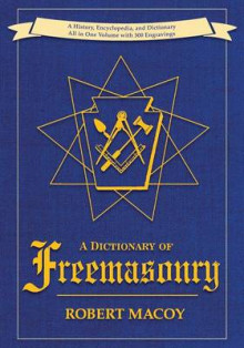 A Dictionary of Freemasonry av Robert Macoy (Heftet)