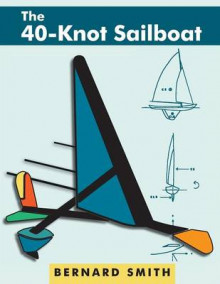 The 40-Knot Sailboat av Bernard Smith (Heftet)