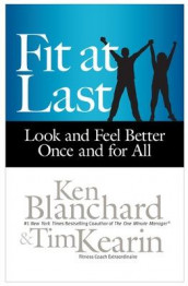 Fit at Last: Look and Feel Better Once and for All av Ken Blanchard og Tim Kearin (Innbundet)