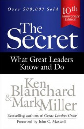 The Secret: What Great Leaders Know and Do av Ken Blanchard og Mark R. Miller (Innbundet)