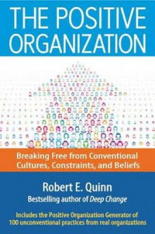 The Positive Organization av Robert E. Quinn (Innbundet)