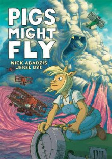Pigs Might Fly av Nick Abadzis og Jerel Dye (Heftet)