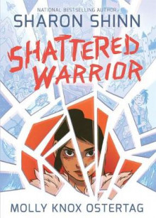 Shattered Warrior av Sharon Shinn og Molly Ostertag (Heftet)