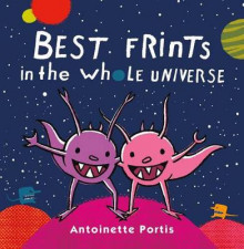 Best Frints in the Whole Universe av Antoinette Portis (Innbundet)