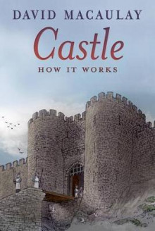 Castle: How It Works av David Macaulay og Sheila Keenan (Heftet)