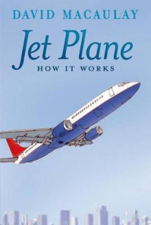 Jet Plane: How It Works av David Macaulay og Sheila Keenan (Heftet)