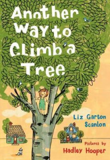 Another Way to Climb a Tree av Liz Garton Scanlon (Innbundet)