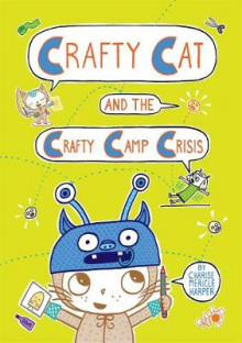 Crafty Cat and the Crafty Camp Crisis av Charise Mericle Harper (Innbundet)