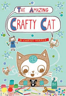 The Amazing Crafty Cat av Charise Mericle Harper (Innbundet)