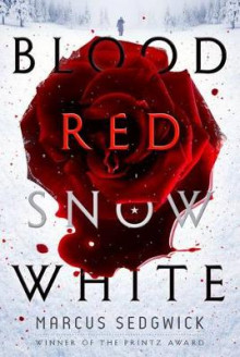 Blood Red Snow White av Marcus Sedgwick (Innbundet)