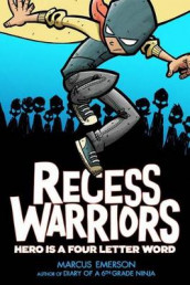 Recess Warriors: Hero Is a Four-Letter Word av Marcus Emerson (Heftet)