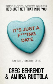 It's Just A F***Ing Date av Greg Behrendt (Heftet)