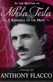 In the Matter of Nikola Tesla av Anthony Flacco (Heftet)