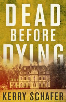 Dead Before Dying av Kerry Schafer (Heftet)